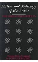 9780816511266: History and Mythology of the Aztecs: The Codex Chimalpopoca