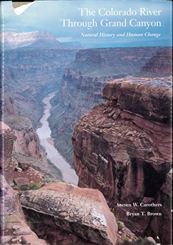 9780816511310: The Colorado River Through Grand Canyon: Natural History and Human Change