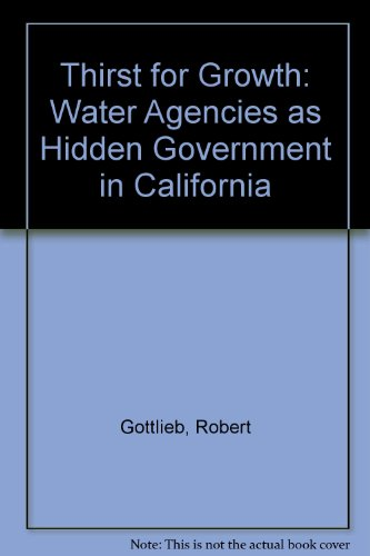 9780816511341: Thirst for Growth: Water Agencies as Hidden Government in California