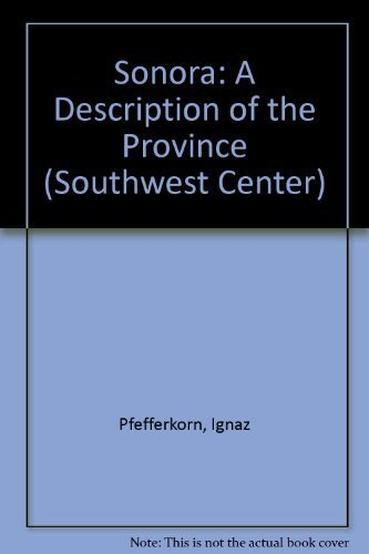 9780816511440: Sonora: A Description of the Province (Century Collection)