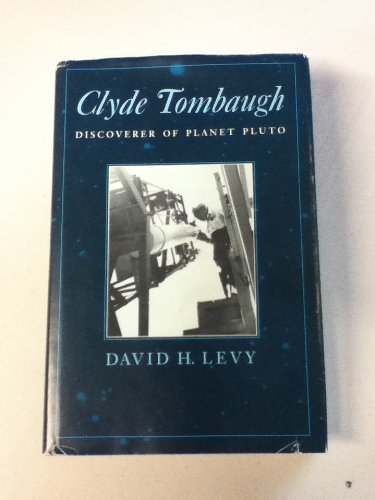 CLYDE TOMBAUGH. Discoverer of Planet Pluto