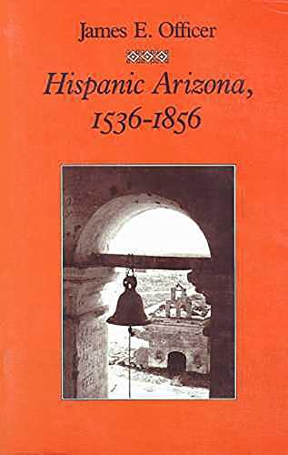 9780816511525: Hispanic Arizona, 1536–1856