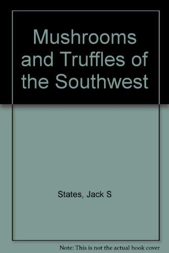 9780816511624: Mushrooms and Truffles of the Southwest