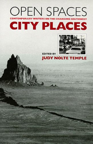 Open Spaces, City Places: Contemporary Writers on the Changing Southwest: Temple, Judy Nolte