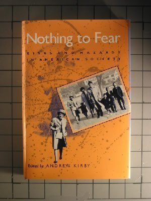 9780816511853: Nothing to Fear: Risks and Hazards in American Society