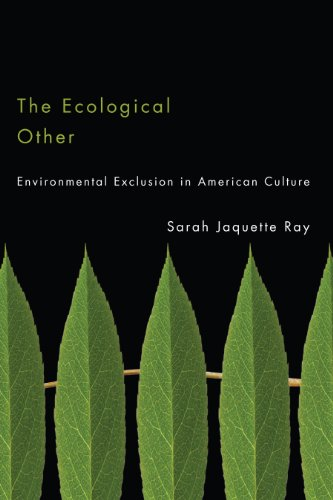 9780816511884: The Ecological Other: Environmental Exclusion in American Culture