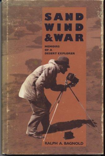 Sand, Wind, and War: Memoirs of a Desert Explorer: Bagnold, Ralph A.