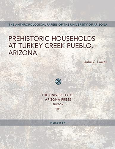 9780816512386: Prehistoric Households at Turkey Creek Pueblo, Arizona (Anthropological Papers)