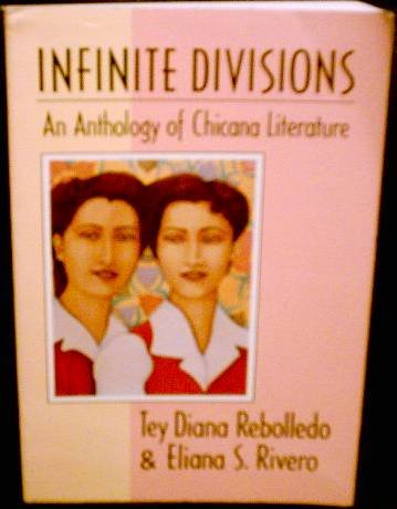 9780816512522: Infinite Divisions: An Anthology of Chicana Literature