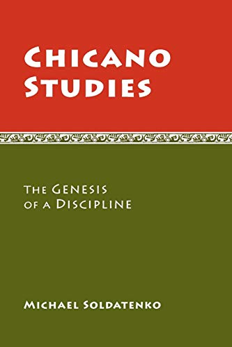 9780816512751: Chicano Studies: The Genesis of a Discipline