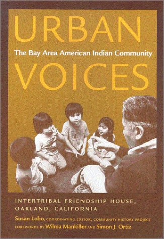 Urban Voices: The Bay Area American Indian Community - Intertribal Friendship House - Oakland, Ca...
