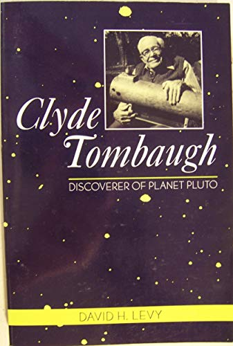 Clyde Tombaugh: Discoverer of Planet Pluto