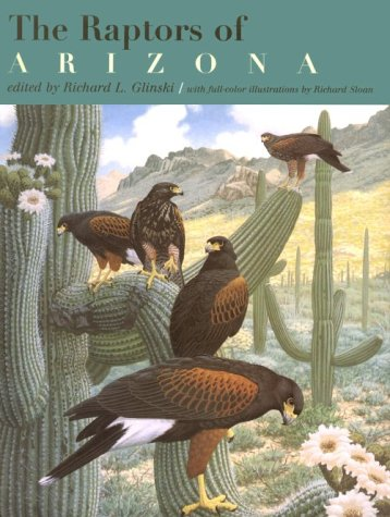 The Raptors of Arizona: Richard L. Glinski