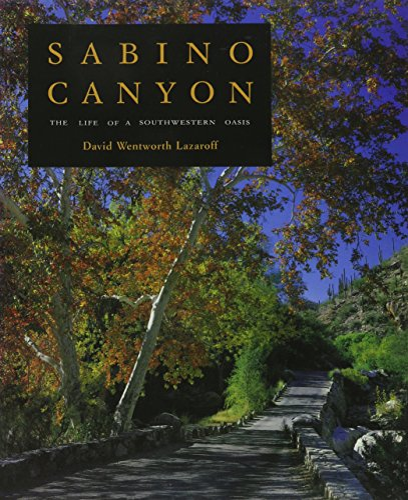 9780816513444: Sabino Canyon: The Life of a Southwestern Oasis