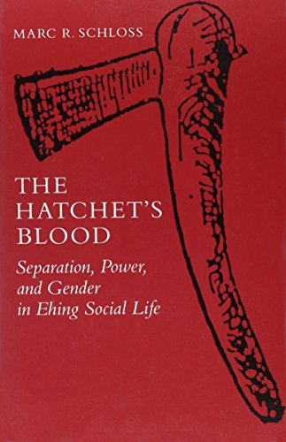 9780816513642: The Hatchet's Blood: Separation, Power, and Gender in Ehing Social Life (The Anthropology of Form and Meaning)