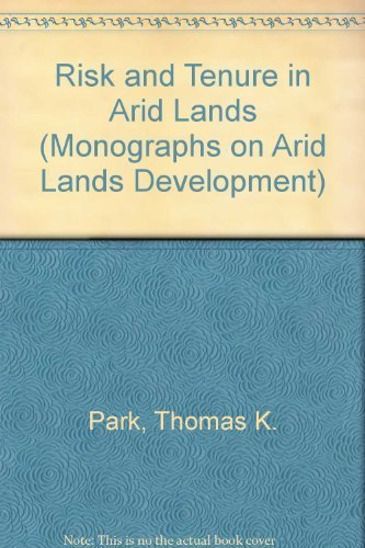 Risk and Tenure in Arid Lands: The Political Ecology of Development in the Senegal River Basin (...