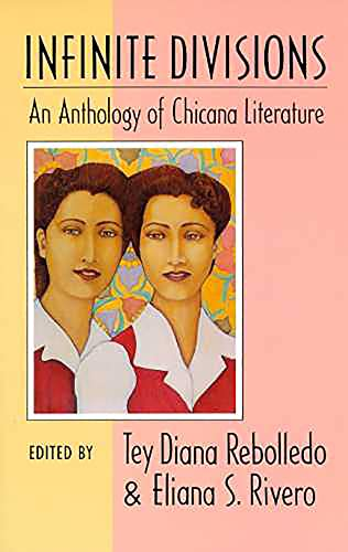 9780816513840: Infinite Divisions: An Anthology of Chicana Literature