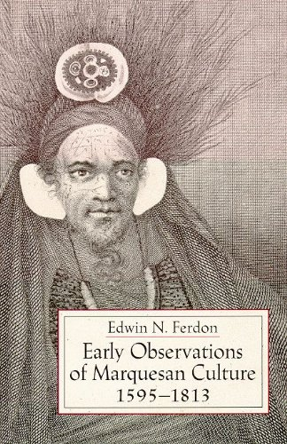 Early Observations of Marquesan Culture, 1595-1813. (Hardback): Edwin N. Ferdon