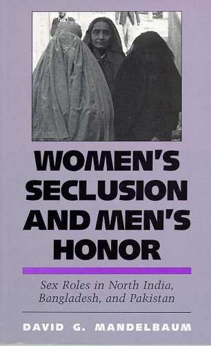9780816514007: Women's Seclusion and Men's Honor: Sex Roles in North India, Bangladesh, and Pakistan