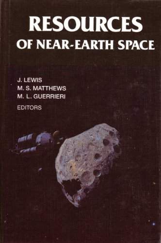 Resources of Near-Earth Space: Lewis, John S.;Matthews, Mildred s