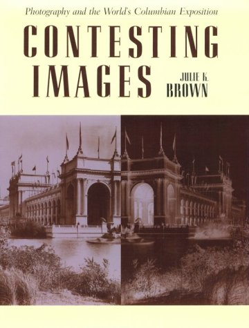 9780816514106: Contesting Images: Photography and the World's Columbian Exposition
