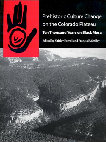 Prehistoric Culture Change on the Colorado Plateau: Ten Thousand Years on Black Mesa.: POWELL, ...