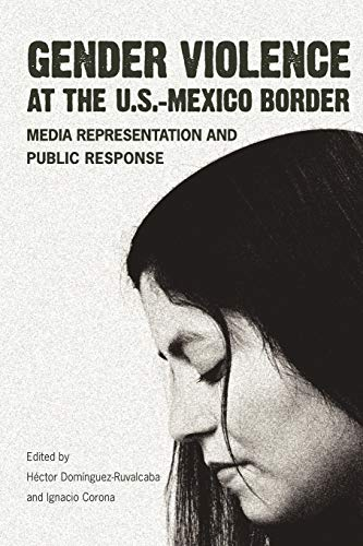 9780816514632: Gender Violence at the U.S.–Mexico Border: Media Representation and Public Response