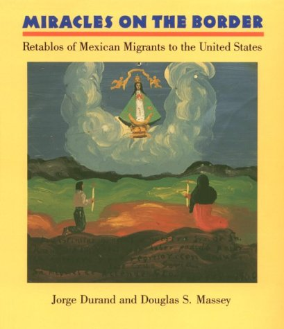 9780816514977: Miracles on the Border: Retablos of Mexican Migrants to the United States