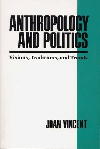 9780816515103: Anthropology and Politics: Visions, Traditions, and Trends