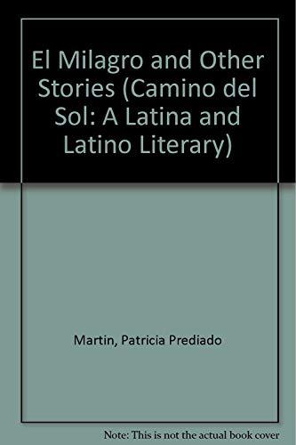 El Milagro: And Other Stories (Camino Del Sol): Patricia Preciado Martin