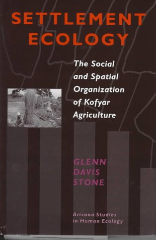 9780816515677: Settlement Ecology: The Social and Spatial Organization of Kofyar Agriculture (Arizona Studies in Human Ecology)