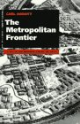 9780816515707: The Metropolitan Frontier: Cities in the Modern American West