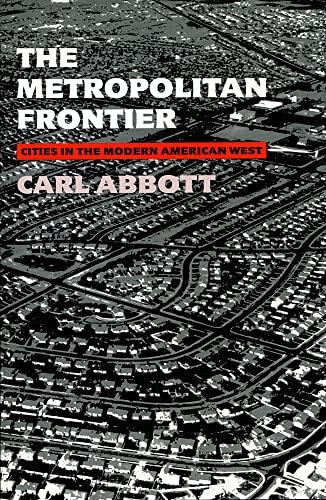 9780816515707: The Metropolitan Frontier: Cities in the Modern American West