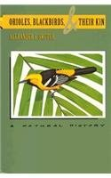9780816515844: Orioles, Blackbirds, and Their Kin: A Natural History