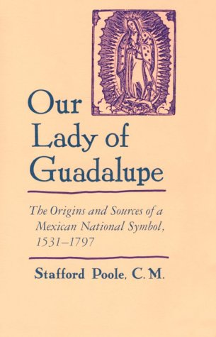 9780816516230: Our Lady of Guadalupe: The Origins and Sources of a Mexican National Symbol, 1531-1797