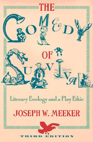 9780816516865: The Comedy of Survival: Literary Ecology and a Play Ethic
