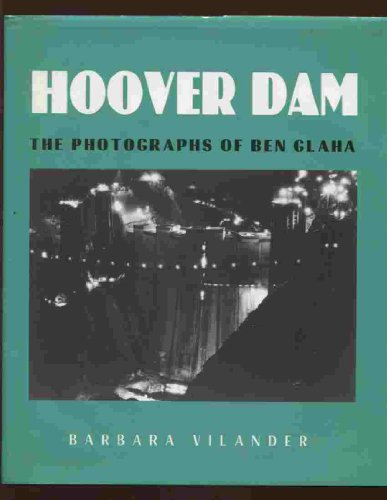 Hoover Dam The Photographs of Ben Glaha.
