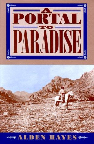 A Portal to Paradise: Hayes, Alden C.