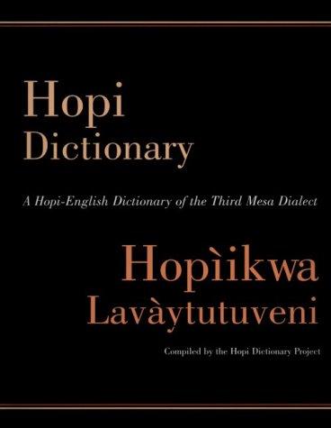 9780816517893: Hopi Dictionary : Hopiikwa Lavaytutuveni: A Hopi-English Dictionary of the Third Mesa Dialect With an English-Hopi Finder List and a Sketch of Hopi Grammar