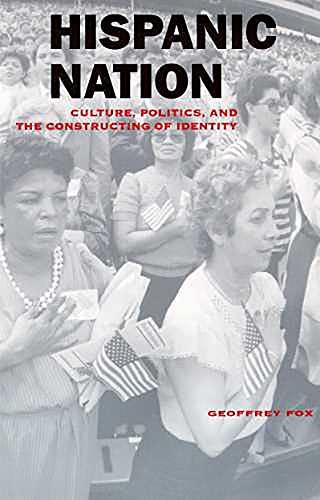 9780816517992: Hispanic Nation: Culture, Politics, and the Constructing of Identity