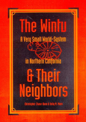 The Wintu and Their Neighbors: A Very Small World-System in Northern California (Governing the ...