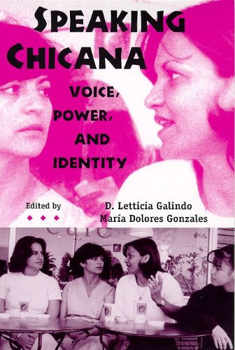 9780816518142: Speaking Chicana: Voice, Power, and Identity