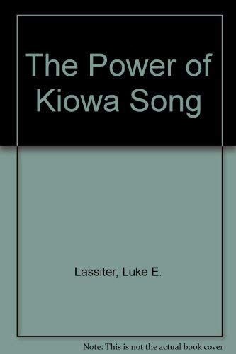 9780816518340: The Power of Kiowa Song: A Collaborative Ethnography (Religion in America)