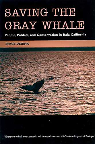 9780816518463: Saving the Gray Whale: People, Politics, and Conservation in Baja California (Society, Environment, and Place)