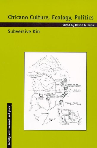 9780816518722: Chicano Culture, Ecology, Politics: Subversive Kin (Society, Environment, and Place)