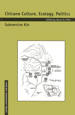 9780816518739: Chicano Culture, Ecology, Politics: Subversive Kin (Society, Environment, and Place)