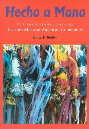 9780816518777: Hecho a Mano: The Traditional Arts of Tucson's Mexican American Community