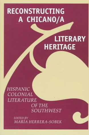 9780816518838: Reconstructing a Chicano/a Literary Heritage: Hispanic Colonial Literature of the Southwest