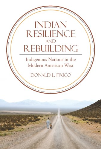 Indian Resilience and Rebuilding: Indigenous Nations in the Modern American West (Hardback): Donald...
