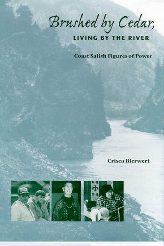9780816519194: Brushed by Cedar, Living by the River: Coast Salish Figures of Power